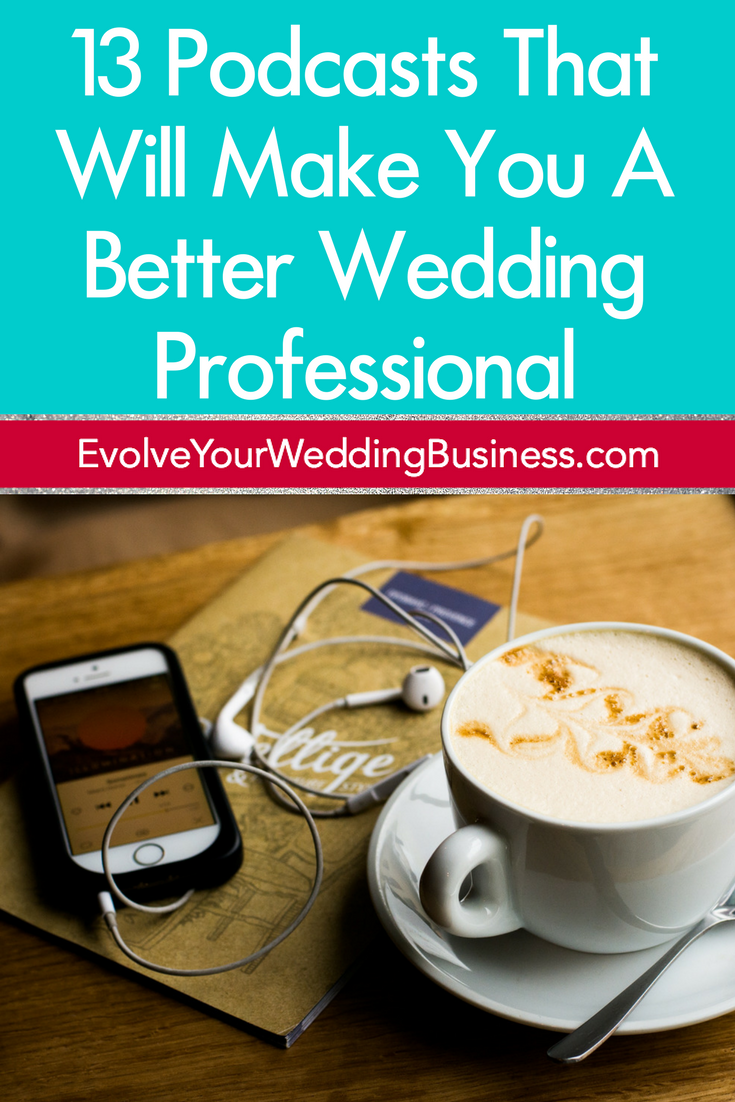 13 Podcasts That Will Make You A Better Wedding Professional