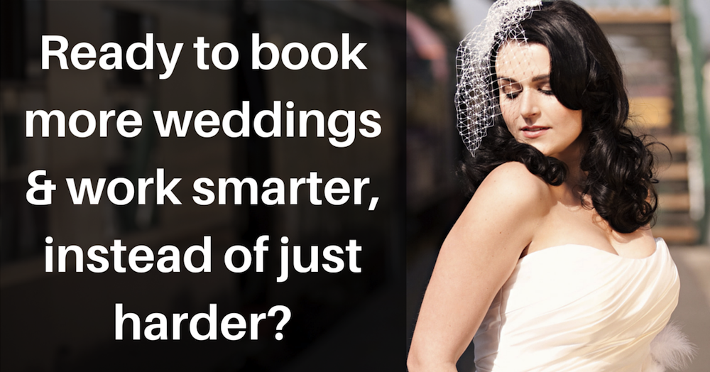 Book More Weddings & Work Smarter