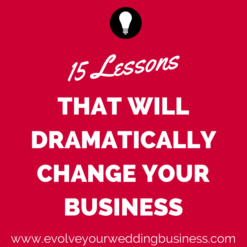 15 Lessons That Will Dramatically Change Your Business