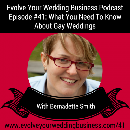 Episode 41: What Every Wedding Professional Needs To Know About Gay Weddings
