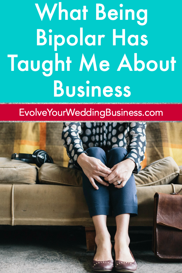 What Being Bipolar Has Taught Me About Business