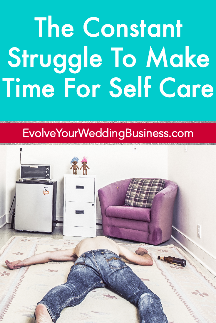 The Constant Struggle To Make Time For Self Care