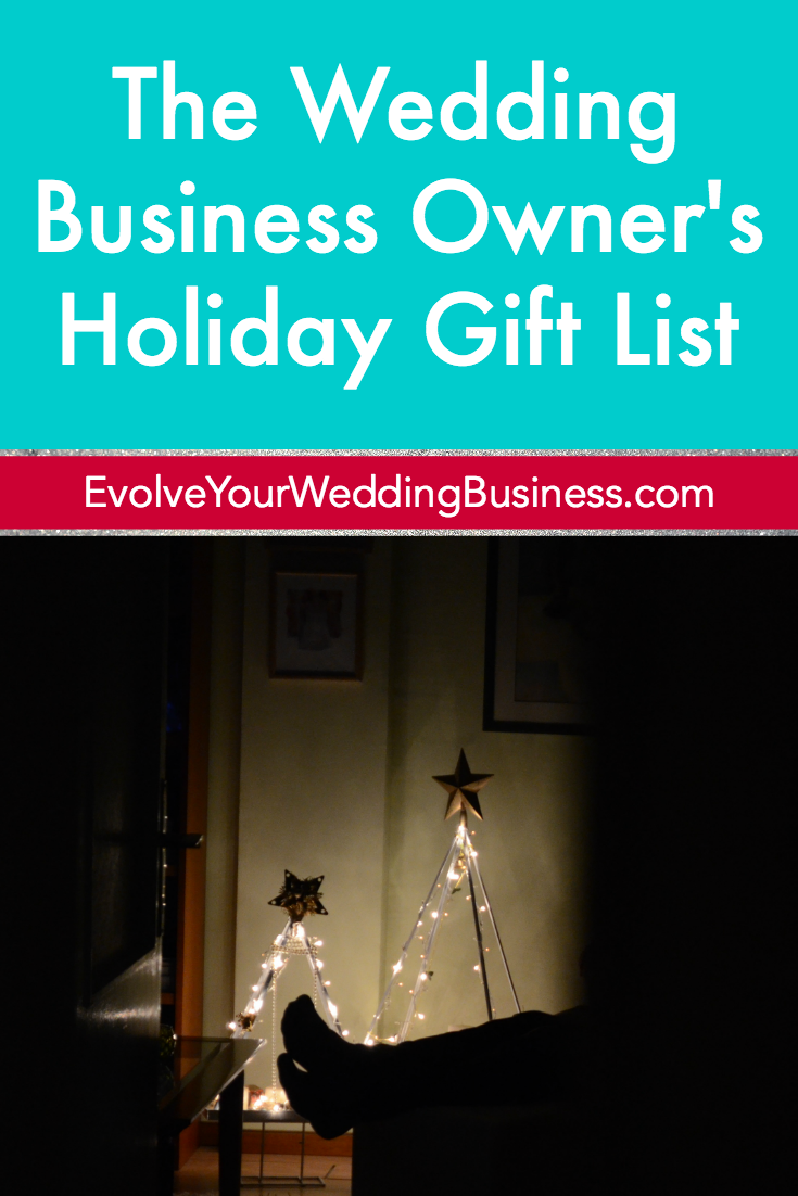 The Wedding Business Owners Holiday Gift List - Evolve Your Wedding ...