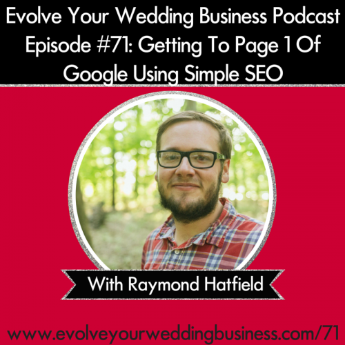Episode 71: Getting To Page 1 Of Google Using Simple SEO With Raymond Hatfield