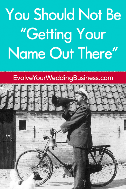"You Should Not Be ""Getting Your Name Out There"""