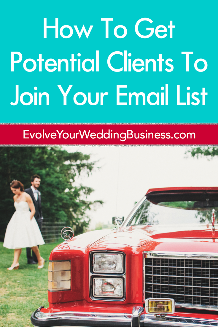 How To Get Potential Clients To Join Your Email List
