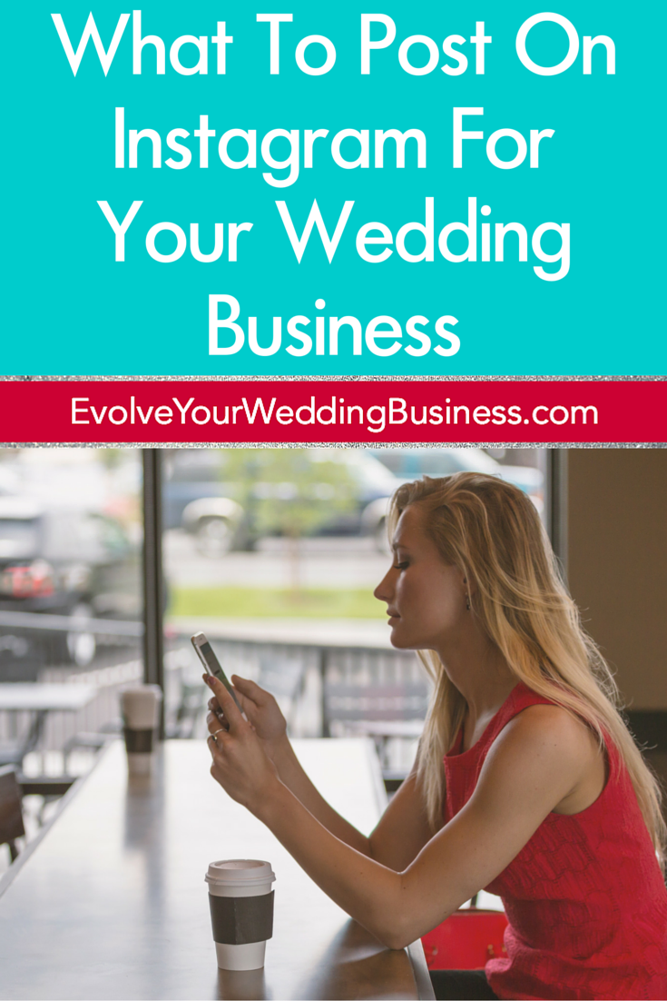 What To Post On Instagram For Your Wedding Business