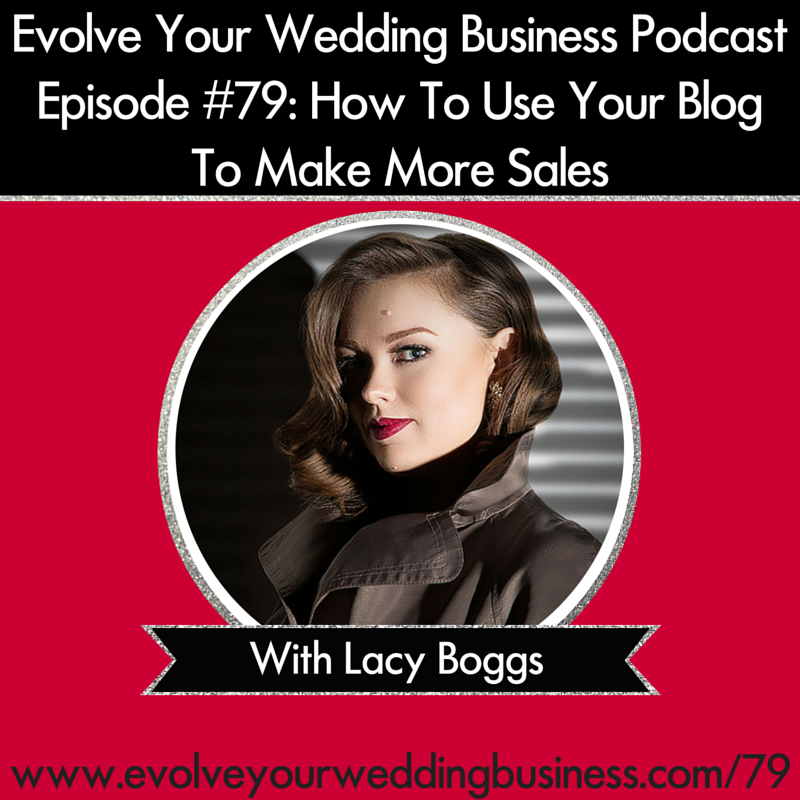 how to use your blog to make more sales and book more weddings Lack Boggs
