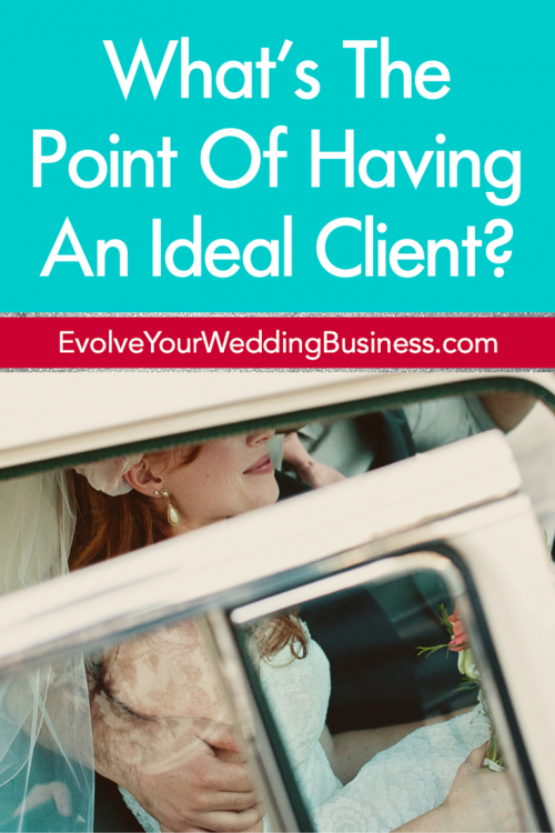 What's The Point Of Having An Ideal Client?