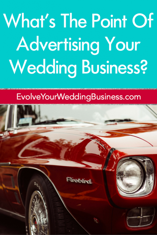 What's The Point Of Advertising Your Wedding Business?
