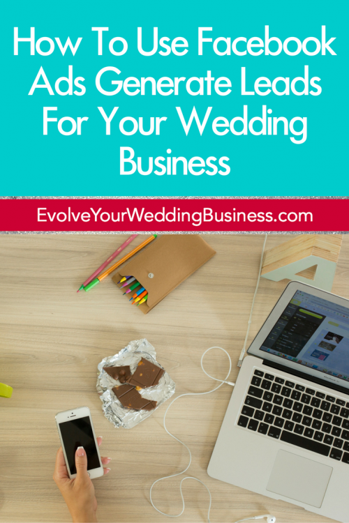 How To Use Facebook Ads Generate Leads For Your Wedding Business