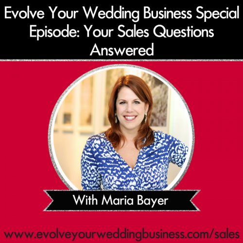 Special Episode: Your Sales Questions Answered With Maria Bayer
