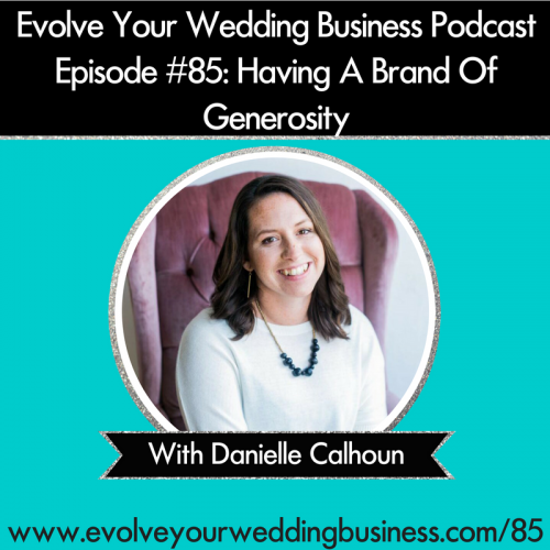 Episode 85: Having A Brand Of Generosity With Danielle Calhoun