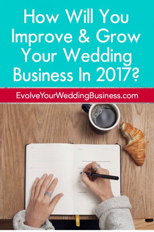 How Will You Improve & Grow Your Wedding Business In 2017?