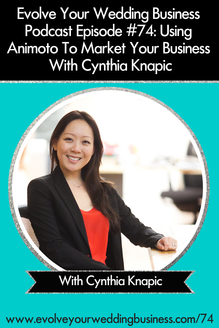 Using Animoto To Market Your Business With Cynthia Knapic -  Learn how to create #videos to market your #business using #Animoto // Evolve Your Wedding Business Podcast #Marketing #Videomarketing #Weddingbusiness #Weddings #Weddingplanner