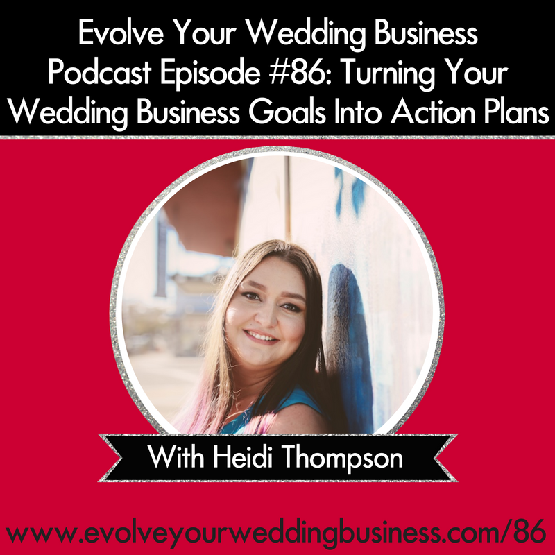 Episode 86 Turning Your Wedding Business Goals Into Action