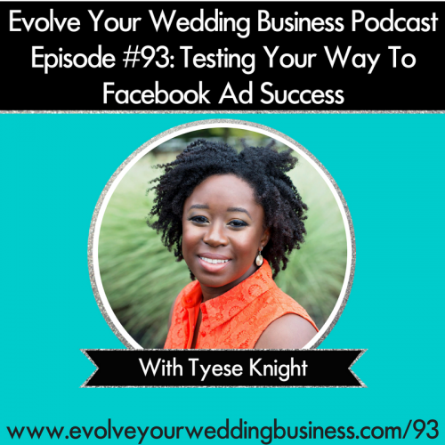 Episode 93: Testing Your Way To Facebook Ad Success With Tyese Knight