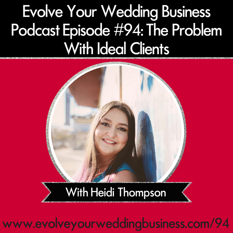 The Problem With Ideal Clients With Heidi Thompson