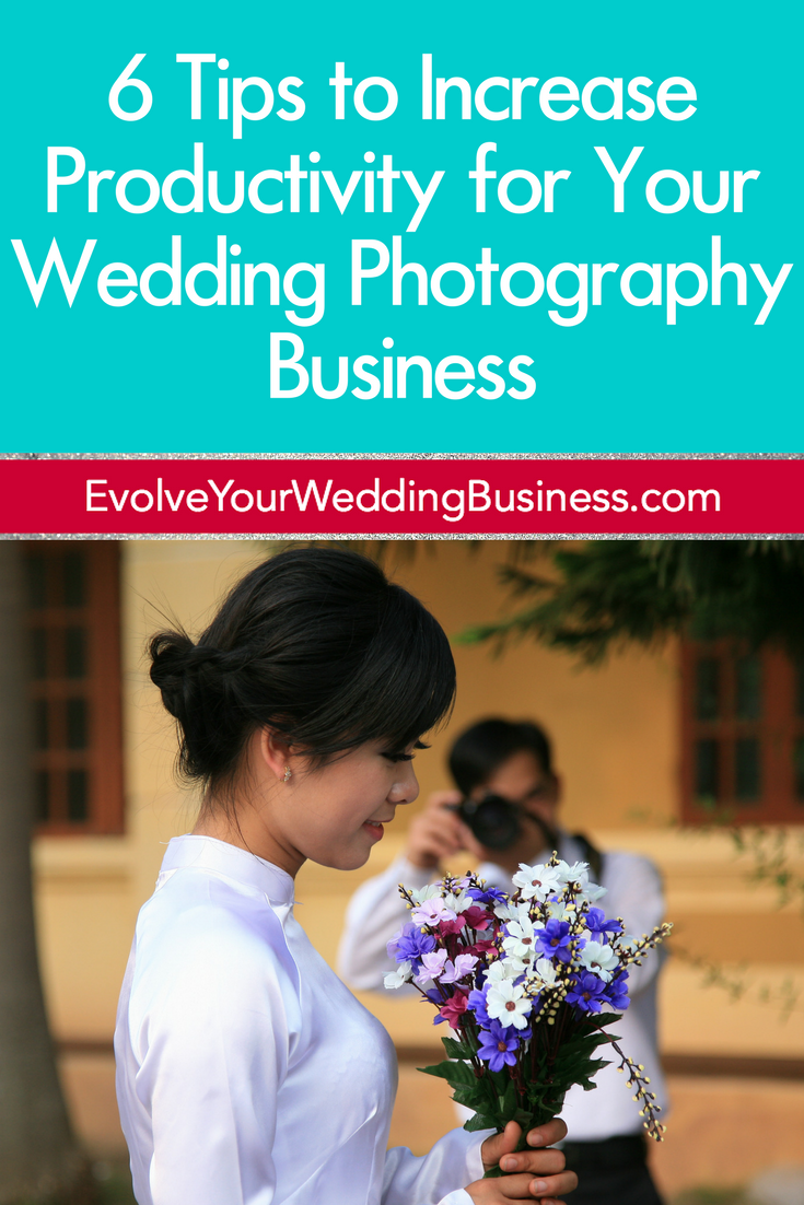 6 Tips to Increase Productivity for Your Wedding Photography Business