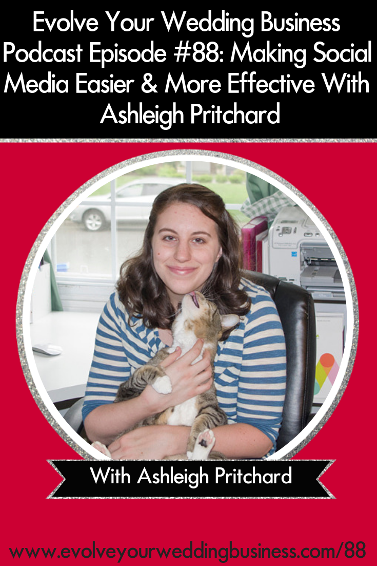 Making Social Media Easier & More Effective With Ashleigh Pritchard - Does keeping with #socialmedia overwhelm you? You're not alone. // Evolve Your Wedding Business Podcast #Wedding #Business #WeddingBusiness #WeddingAdvice #Creativebusiness #Weddingindustry