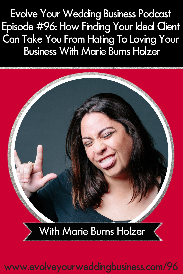 How Finding Your Ideal Client Can Take You From Hating To Loving Your Business With Marie Burns Holzer - What do you do when you realize that your #business isn't making you happy and your #brand isn't really reflecting who you are? 