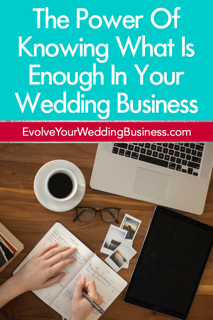 The Power Of Knowing What Is Enough Money In Your Wedding Business