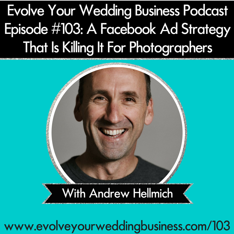 A Facebook Ad Strategy That Is Killing It For Photographers with Andrew Hellmich