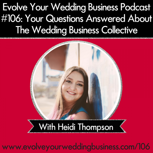 Episode 106: Your Questions Answered About The Wedding Business Collective