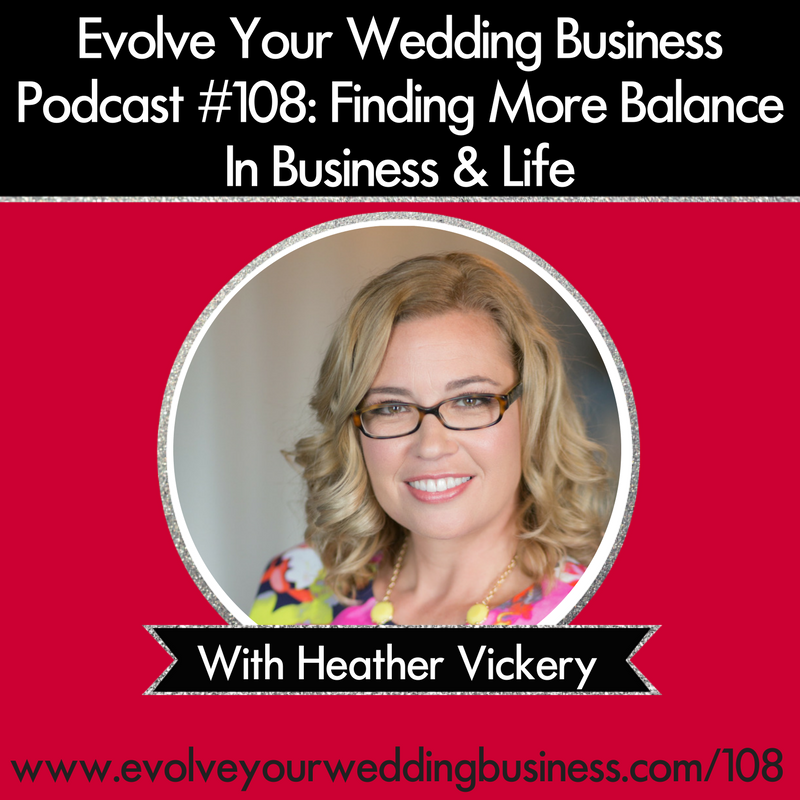 Episode 108 Heather Vickery Finding More Balance In Business & Life