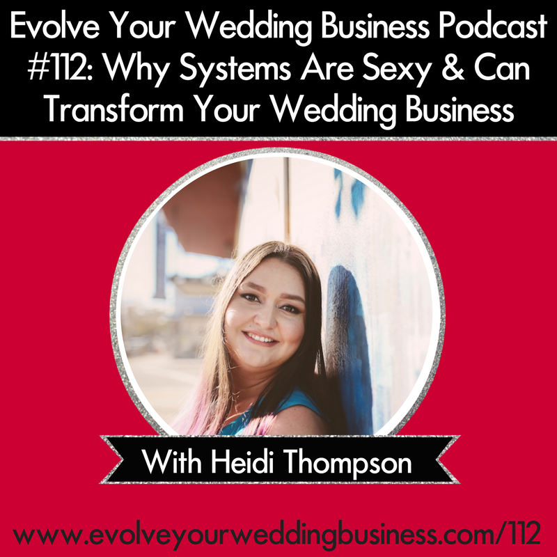 Why Systems Are Sexy & Can Transform Your Wedding Business
