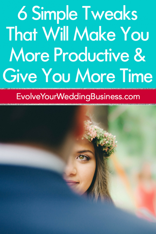6 Simple Tweaks That Will Make You More Productive & Give You More Time