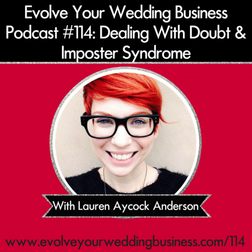 Episode 114: Dealing With Doubt & Imposter Syndrome with Lauren Aycock Anderson