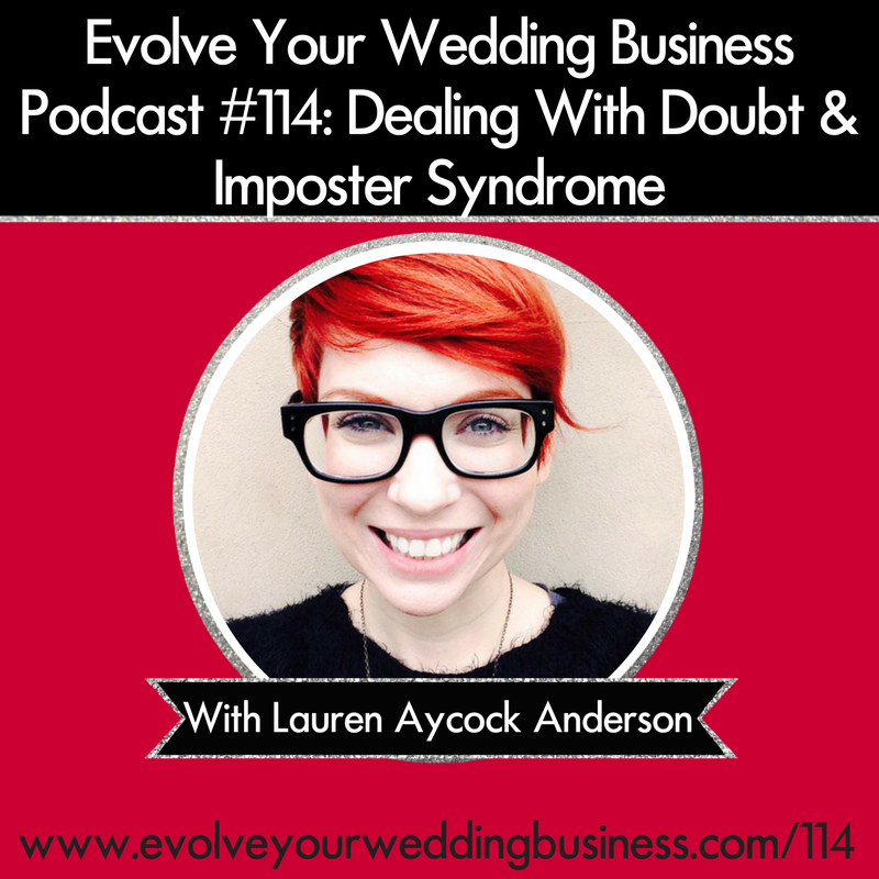 Dealing With Doubt & Imposter Syndrome In Your Wedding Business With Lauren Aycock Anderson