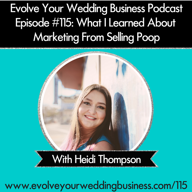 Evolve Your Wedding Business Podcast What I learned About Marketing From Selling Poop