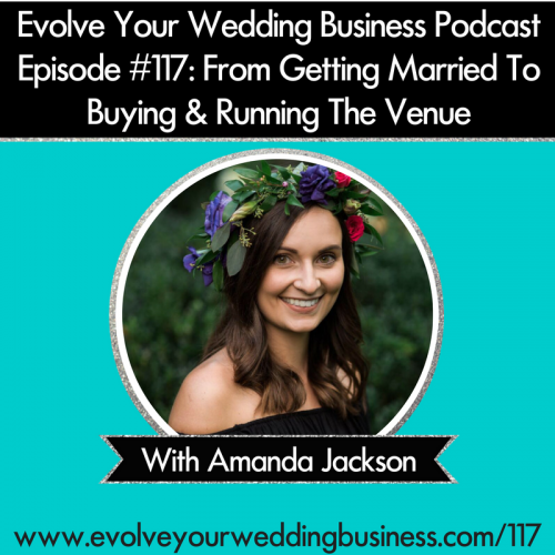 Episode 117: From Getting Married To Buying & Running The Venue with Amanda Jackson