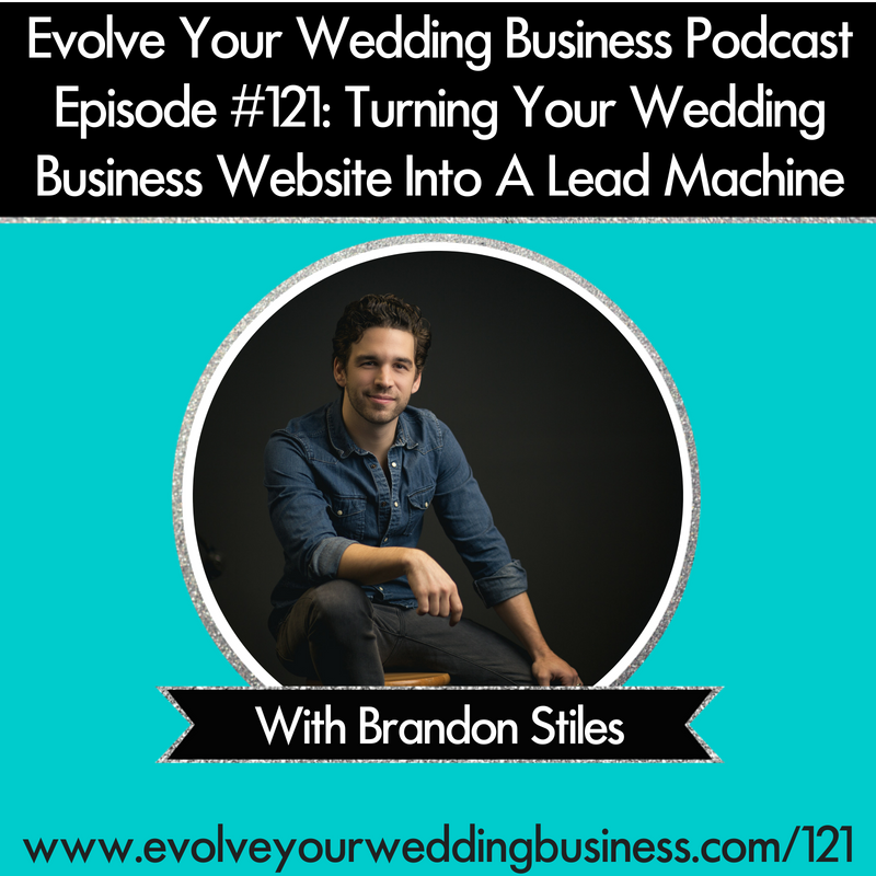 Episode 121 Turning Your Wedding Business Website Into A
