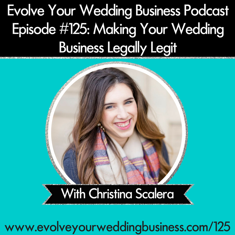 Episode #125 Making Your Wedding Business Legally Legit with Christina Scalera