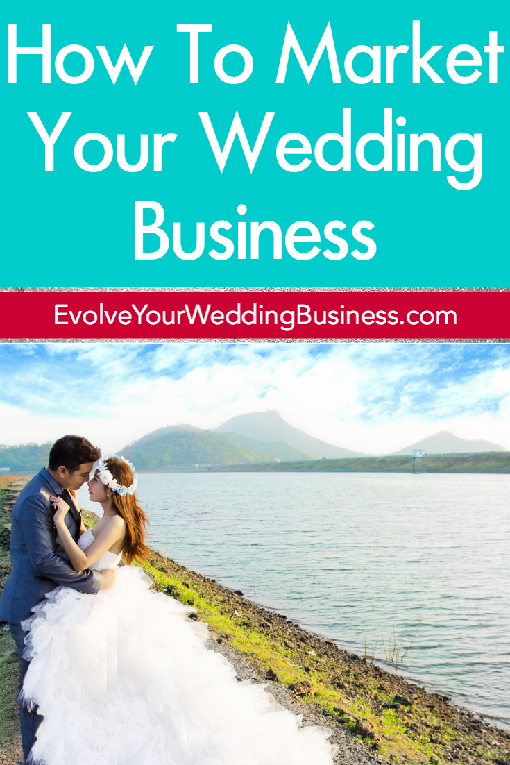 How To Market Your Wedding Business