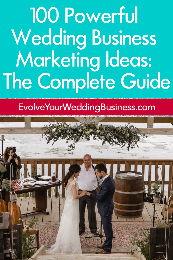 100 Powerful Wedding Business Marketing Ideas: The Complete Guide
