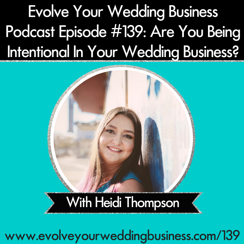 Are You Being Intentional In Your Wedding Business?