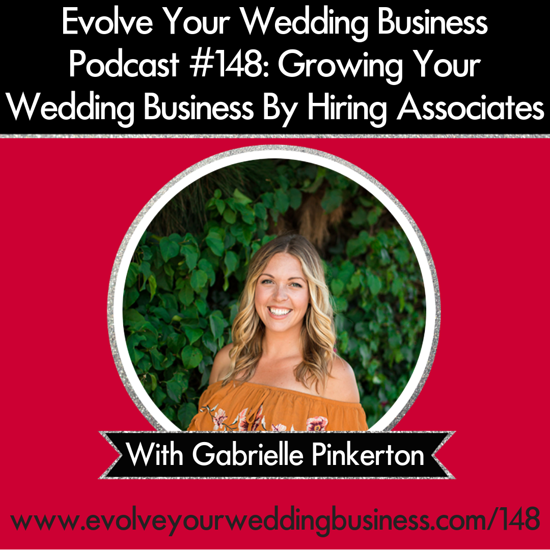 148: Growing Your Wedding Business By Hiring Associates With Gabrielle Pinkerton