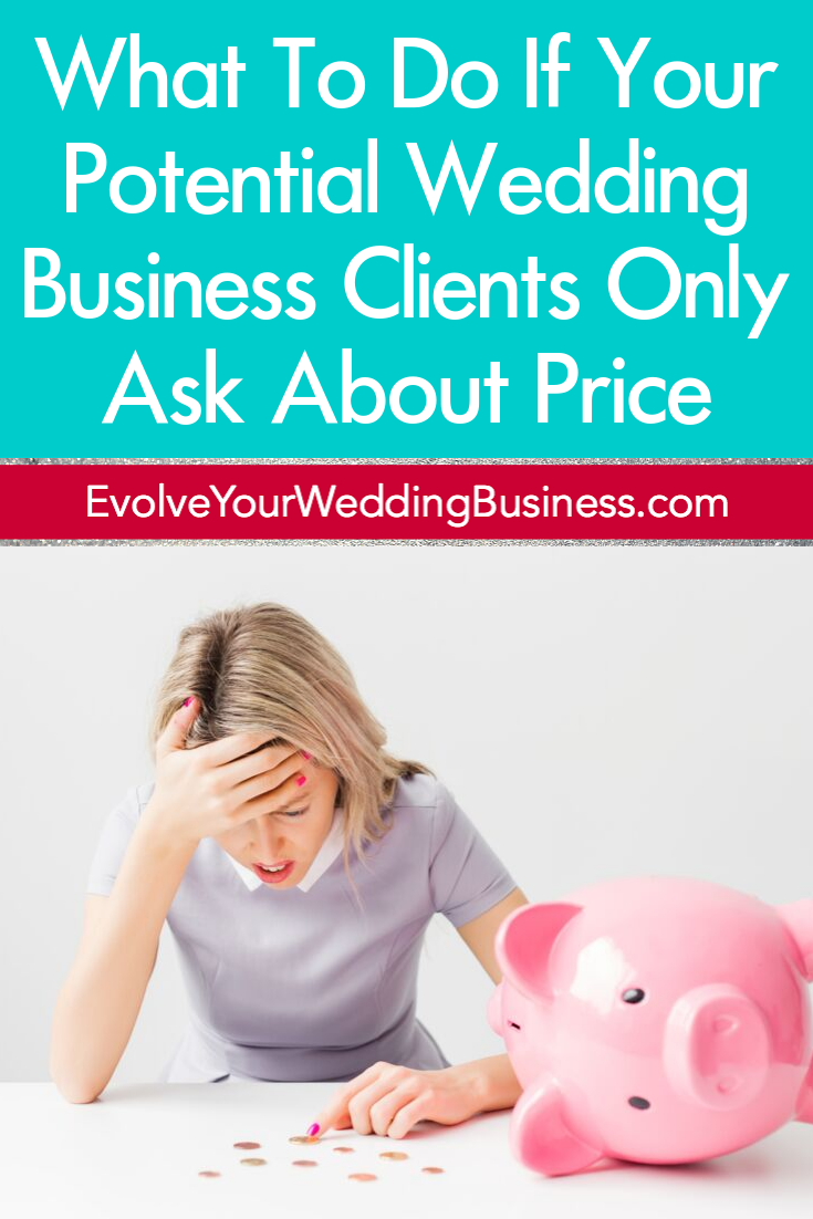 What To Do If Your Potential Wedding Business Clients Only Ask About Price