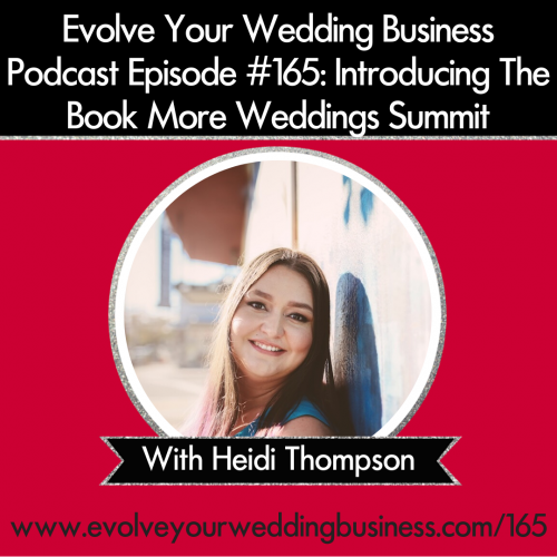 Episode 165: Introducing The Book More Weddings Summit