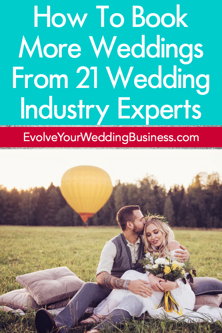 How To Book More Weddings From 21 Wedding Industry Experts