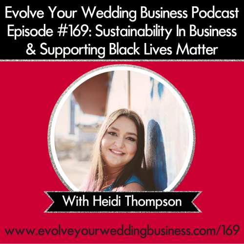 Episode 169: Sustainability In Business & Supporting Black Lives Matter