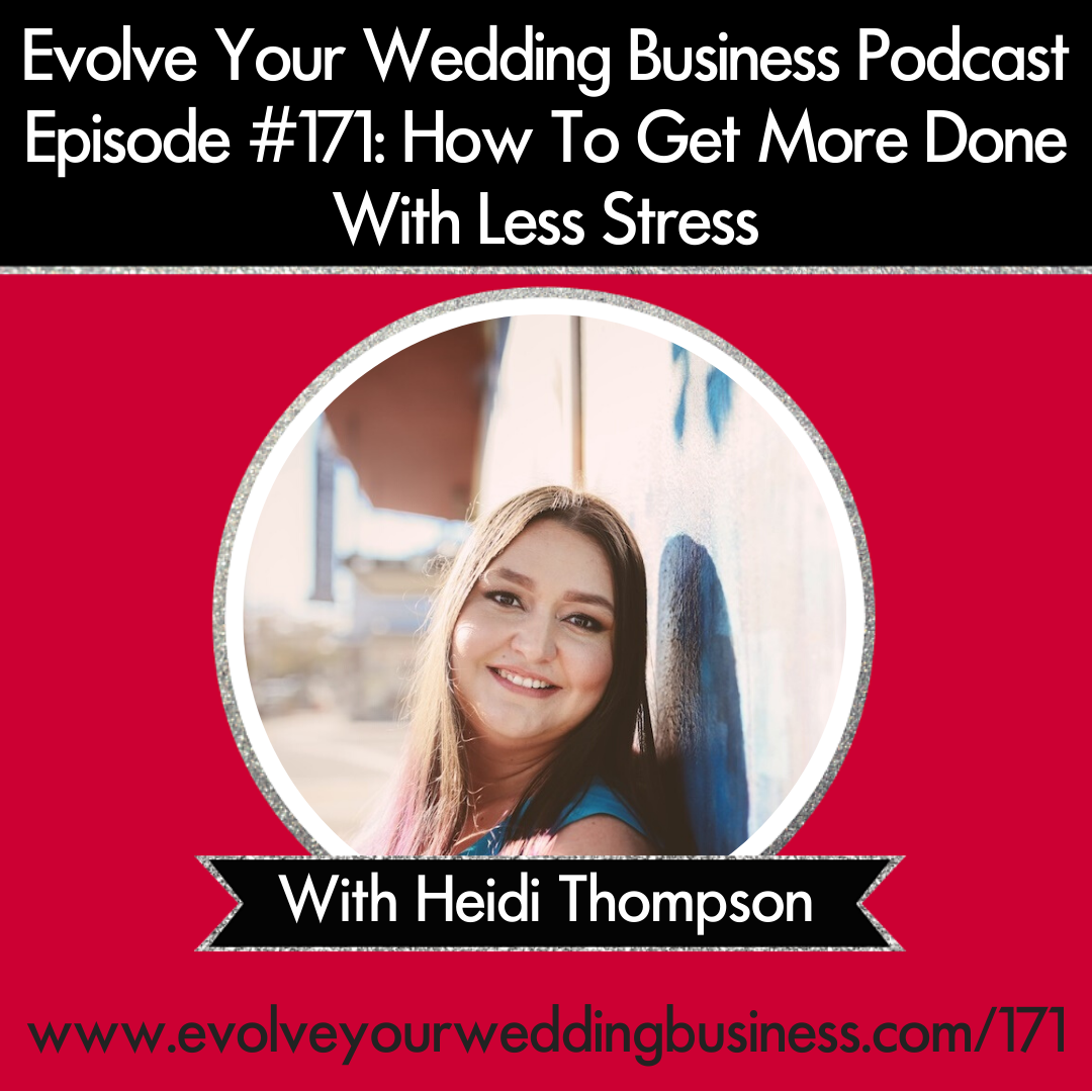 Episode 171: How To Get More Done With Less Stress