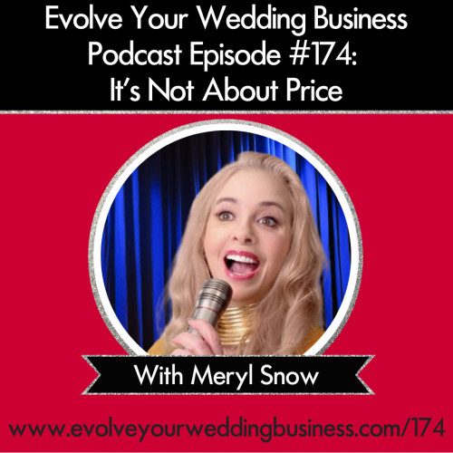 Episode 174: It's Not About Price with Meryl Snow