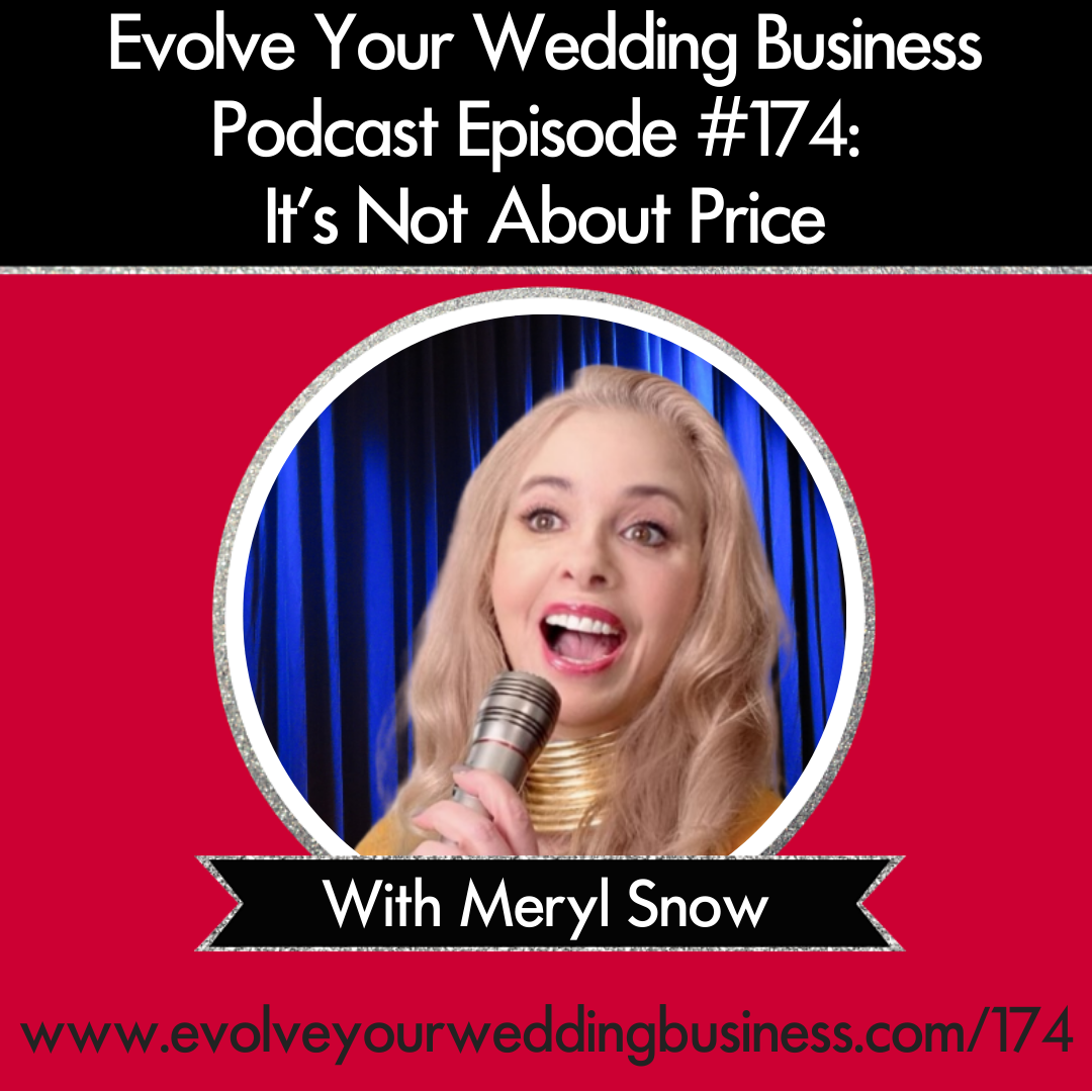 174: It's Not About Price with Meryl Snow