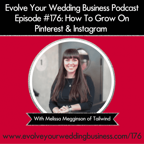 Episode 176: How To Grow On Pinterest & Instagram with Melissa Megginson of Tailwind