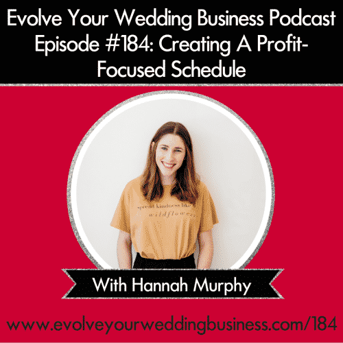 Episode 184: Creating A Profit-Focused Schedule with Hannah Murphy